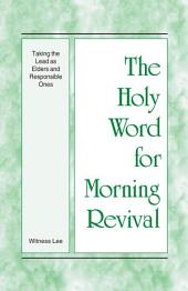The Holy Word for Morning Revival - Taking the Lead as Elders and Responsible Ones