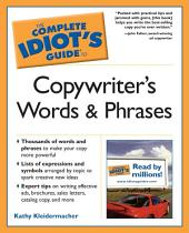 The Complete Idiot's Guide to Copywriter's Words And Phrases