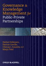 Governance and Knowledge Management for Public Private Partnerships PDF