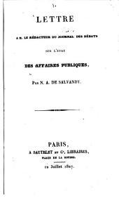 Lettre [1-6, 8] à M. le rédacteur du Journal des Débats sur l'état des affaires publiques: Volume9