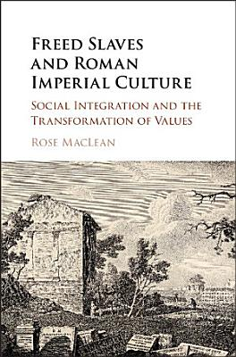 Freed Slaves and Roman Imperial Culture