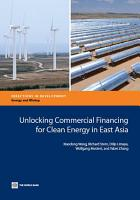 Unlocking Commercial Financing for Clean Energy in East Asia PDF