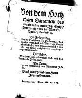 Von dem Hochwirdigen Sacrament des Abendmals vnsers Herrn Jesu Christi Drey Predig vber die Wort S. Pauli 1. Corinth. 11. ...