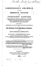A compendious grammar of the primitive English or Anglo-Saxon language