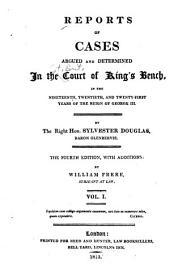 Reports of Cases Argued and Determined in the Court of King's Bench, in the Nineteenth, Twentieth, and Twenty-first, Twenty-second, Twenty-third, Twenty-fourth, and Twenty-fifth Years of the Reign of George III [1778-1785]: Volumes 1-2