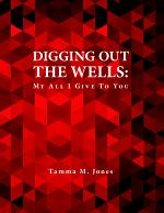 Digging Out the Wells: My All I Give to You