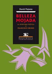 Belleza mojada: La escritura poética de Francisco Brines