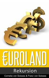 Euroland: Rekursion