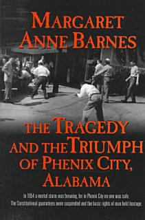 The Tragedy and the Triumph of Phenix City  Alabama Book