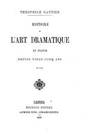 Histoire de l'art dramatique en France depuis vingt-cinq ans: Volume6