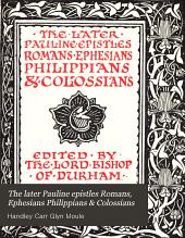 The Later Pauline Epistles Romans, Ephesians Philippians & Colossians