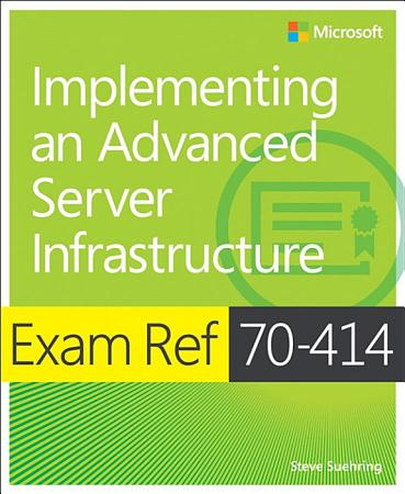 Exam Ref 70 414 Implementing an Advanced Server Infrastructure  MCSE  PDF