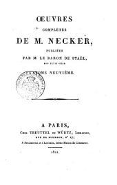 Oeuvres complètes de m. Necker, publiées par m. le baron de Staël, son petit-fils. Tome premier (-quinzième)