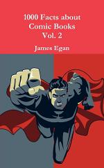 1000 Facts about Comic Books Vol. 2