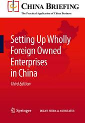 Setting Up Wholly Foreign Owned Enterprises in China: Edition 3