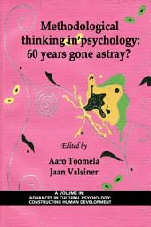 Methodological Thinking in Psychology: 60 Years Gone Astray?