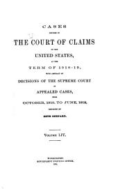 Cases Decided in the Court of Claims of the United States: At the ... Terms ..., Volume 54