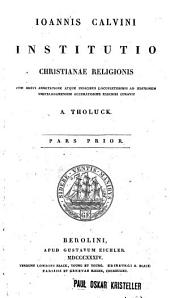Ioannis Calvini Institutio Christianae religionis: Volume 1