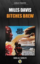 Miles Davis - Bitches Brew: Dischi da leggere