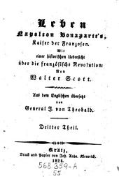 Leben Napoleon Bonaparte's: Kaiser der Franzosen. Mit einer historischen Übersicht über die französische Revolution. Dritter Theil, Volume 55