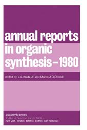 Annual Reports in Organic Synthesis — 1980