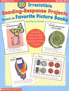 20 Irresistible Reading Response Projects Based on Favorite Picture Books Book