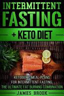 Intermittent Fasting + Keto Diet