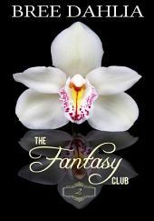 The Fantasy Club (Ménage Tales) (Erotic Confessions Short #2)