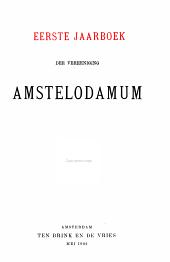 Jaarboek der Vereeniging Amstelodamum: Volume 1
