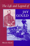 The Life and Legend of Jay Gould