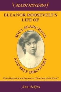 Download Eleanor Roosevelt s Life of Soul Searching and Self Discovery Book