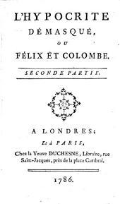 L'hypocrite démasqué, ou Félix et Colombe