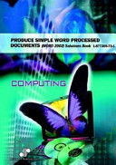 Produce Simple Word Processed Documents Word 2002 Solutions Book
