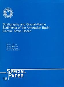 Stratigraphy and Glacial marine Sediments of the Amerasian Basin  Central Arctic Ocean
