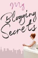 My Blogging Secrets