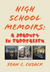 High School Memoirs A Journey In Surrealism Book PDF