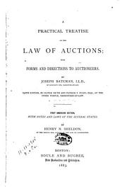 A Practical Treatise on the Law of Auctions: With Forms and Directions to Auctioneers