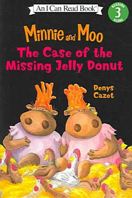 Minnie and Moo  The Case of the Missing Jelly Donut PDF