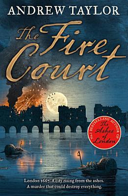 The Fire Court  James Marwood   Cat Lovett  Book 2