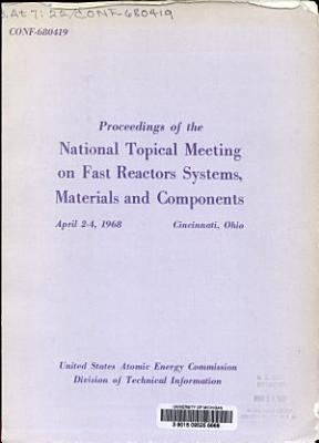 Proceedings of the National Topical Meeting on Fast Reactor Systems, Materials and Components