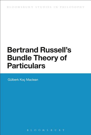 Bertrand Russell s Bundle Theory of Particulars PDF