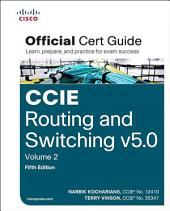 CCIE Routing and Switching v5.0 Official Cert Guide: Volume 2, Edition 5