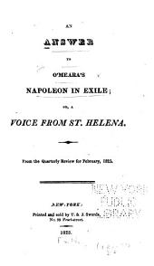 An Answer to O'Meara's Napoleon in Exile, Or, A Voice from St. Helena: From the Quarterly Review for February, 1823