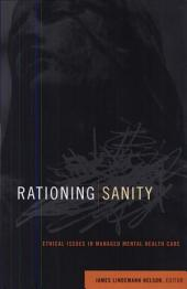 Rationing Sanity: Ethical Issues in Managed Mental Health Care