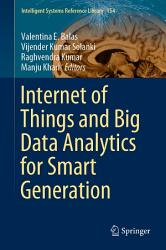 Internet Of Things And Big Data Analytics For Smart Generation Book PDF