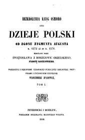 Bezkrólewia ksiąg ośmioro, czyli, Dzieje polski od zgonu Zygmunta Augusta r. 1572 aż do r. 1576: Tomy 1-3