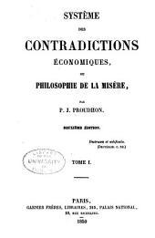 Système des contradictions économiques, ou, Philosophie de la misère: Volume1