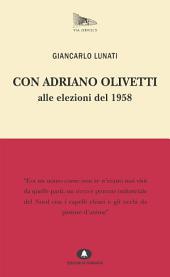 Con Adriano Olivetti alle Elezioni del 1958