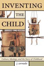 Inventing the Child PDF