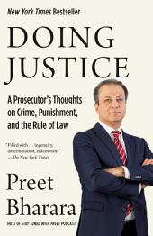 Doing Justice:A Prosecutor's Thoughts on Crime, Punishment, and the Rule of Law
